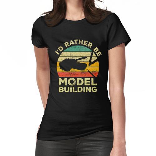 Ich wäre eher ein Modellbau-Vintage-Geschenk für Modellbauer Frauen T-Shirt