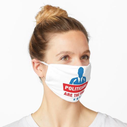 Politiker sind das Virus Maske