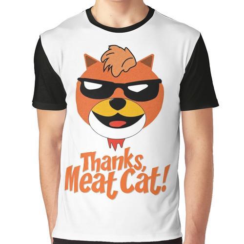 Danke, Fleischkatze! Grafik T-Shirt