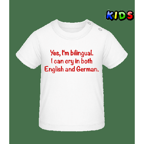 I Can Cry In Both English And German - Baby T-Shirt