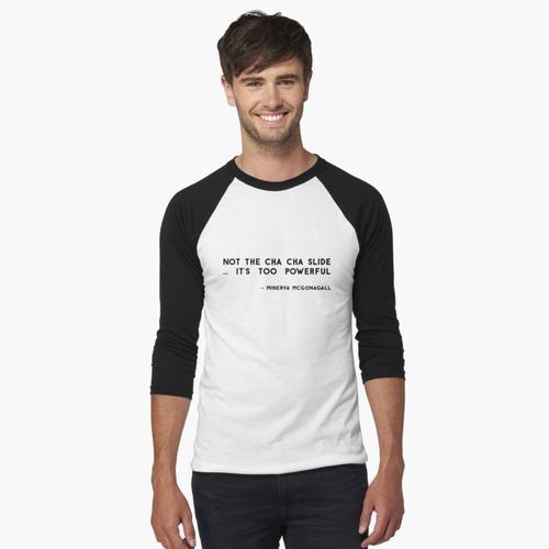 Nicht die Cha Cha Folie ... Es ist zu mächtig Baseballshirt mit 3/4-Arm