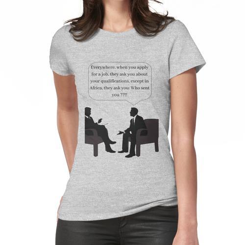 Vorstellungsgespräch in Afrika Frauen T-Shirt