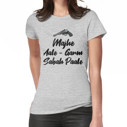 Majhe Aale - Garm Sabah Paale Frauen T-Shirt