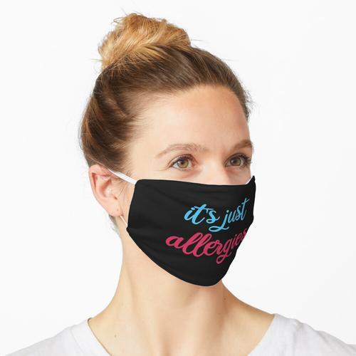 Es sind nur Allergien / Allergien Maske