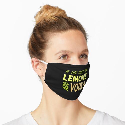 Wenn das Leben Ihnen Zitronen gibt, fügen Sie Wodka hinzu Maske