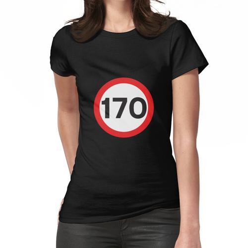 170 Höchstgeschwindigkeit Frauen T-Shirt