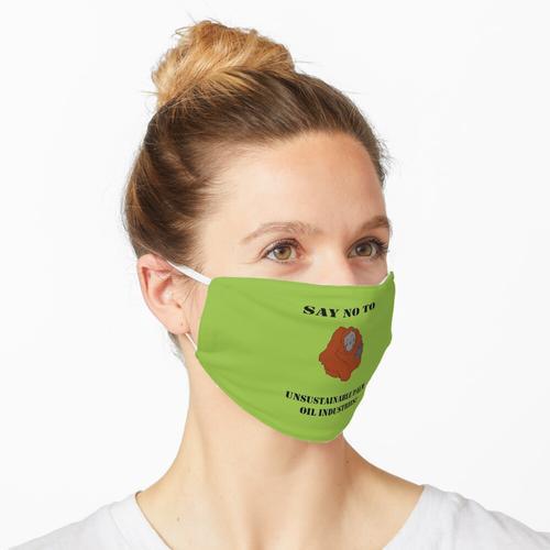 Sag Nein zu nicht nachhaltig Maske