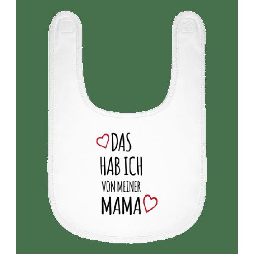 Das Hab Ich Von Mama - Baby Lätzchen