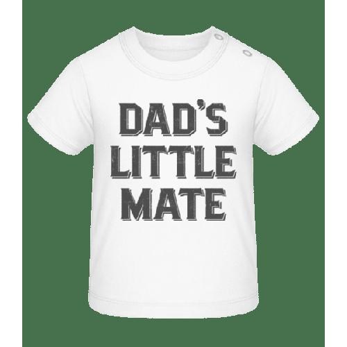 Dads Little Mate - Baby T-Shirt