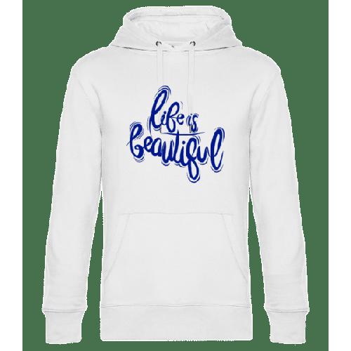 Life Is Beautiful - Unisex Hoodie